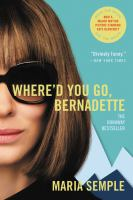 Cover image for Where'd you go, Bernadette : a novel