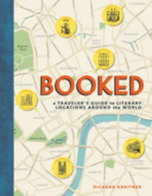 Cover image for Booked : a traveler's guide to literary locations around the world