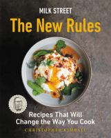 Cover image for Milk Street : the new rules : recipes that will change the way you cook