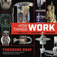 Cover image for How things work : the inner life of everyday machines