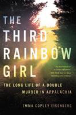 Cover image for The third rainbow girl : the long life of a double murder in Appalachia