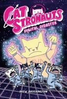 Cover image for CatStronauts. Book 6, Digital disaster