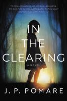 Cover image for In the clearing : a novel