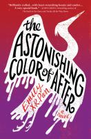 Cover image for The astonishing color of after : a novel