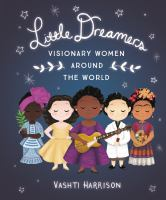 Cover image for Little dreamers : visionary women around the world