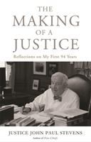 Cover image for The making of a justice : reflections on my first 94 years