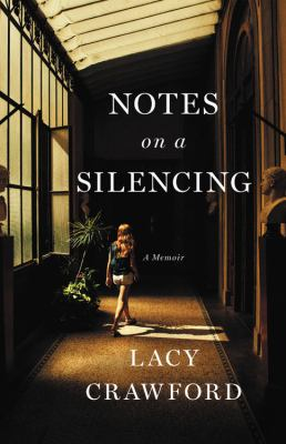 Cover image for Notes on a silencing : a memoir