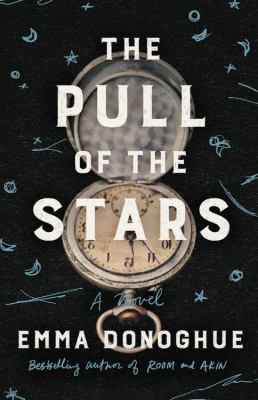 Cover image for THE PULL OF THE STARS:  A NOVEL