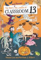 Cover image for The happy and heinous Halloween of Classroom 13