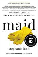 Cover image for Maid : hard work, low pay, and a mother's will to survive