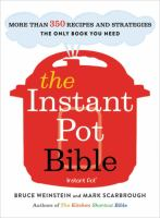 Cover image for The instant pot Bible : more than 350 recipes and strategies : the only book you need for every model of instant pot