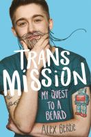 Cover image for Trans mission : my quest to a beard