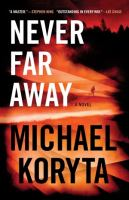 Cover image for Never far away : a novel