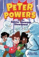 Cover image for Peter Powers and the sinister snowman showdown!
