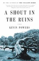 Cover image for A shout in the ruins : a novel
