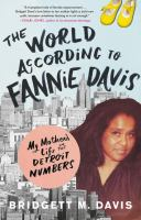 Cover image for The world according to Fannie Davis : my mother's life in the Detroit numbers