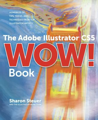 Cover image for The Adobe Illustrator CS5 wow! book : hundreds of tips, tricks, and techniques from top illustrator artists