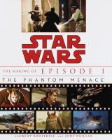 Cover image for Star Wars : the making of episode 1 : the phantom menace