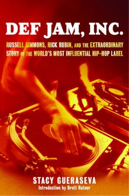 Cover image for Def Jam, Inc. : Russell Simmons, Rick Rubin, and the extraordinary story of the world's most influential hip hop label