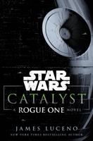 Cover image for Catalyst : a Rogue One novel