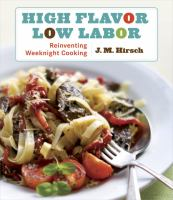 Cover image for High flavor, low labor : reinventing weeknight cooking