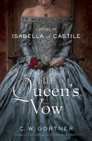 Cover image for The queen's vow : a novel of Isabella of Castile