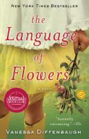 Cover image for The language of flowers : a novel