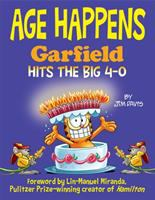 Cover image for Garfield. Age happens : Garfield hits the big 4-0