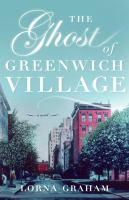 Cover image for The ghost of Greenwich Village : a novel