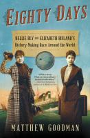 Cover image for Eighty days : Nellie Bly and Elizabeth Bisland's history-making race around the world