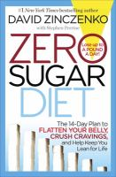 Cover image for Zero sugar diet : the 14-day plan to flatten your belly, crush cravings, and help keep you lean for life