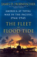 Cover image for The fleet at flood tide : America at total war in the Pacific, 1944-1945