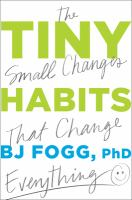 Cover image for Tiny habits : the small changes that change everything