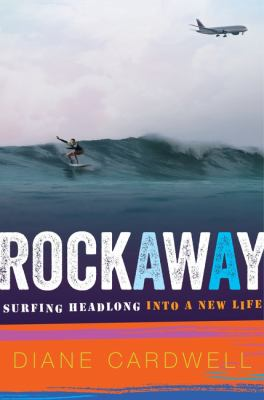 Cover image for Rockaway : surfing headlong into a new life