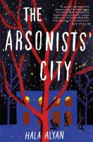 Cover image for The arsonists' city : a novel