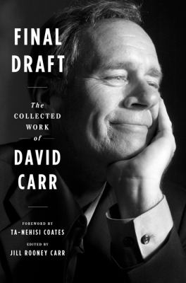 Cover image for Final draft : the collected work of David Carr