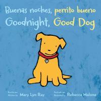 Cover image for Buenas noches, perrito bueno = Goodnight, good dog