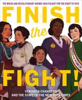 Cover image for Finish the fight! : the brave and revolutionary women who fought for the right to vote
