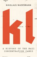 Cover image for KL : a history of the Nazi concentration camps