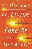 Cover image for The history of living forever : a novel