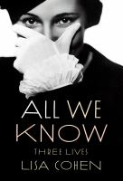 Cover image for All we know : three lives