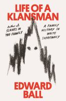 Cover image for Life of a Klansman : a family history in white supremacy