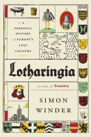 Cover image for Lotharingia : a personal history of Europe's lost country