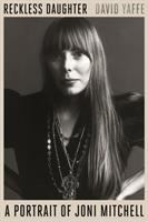 Cover image for Reckless daughter : a portrait of Joni Mitchell