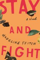 Cover image for Stay and fight : a novel