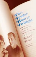 Cover image for The tender hour of twilight : Paris in the '50s, New York in the '60s : a memoir of publishing's golden age