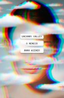 Cover image for Uncanny valley : a memoir