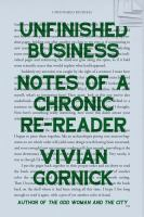 Cover image for Unfinished business : notes of a chronic re-reader