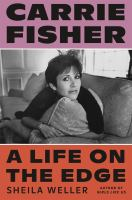 Cover image for Carrie Fisher : a life on the edge
