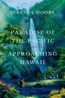 Cover image for Paradise of the Pacific : approaching Hawaiʻi